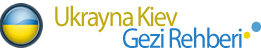 Ukrayna Kiev Gezi Rehberi