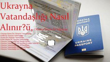 -Ukrayna Vatandaşlığı Nasıl Alınır?- -Oturma Süresi İle Ukrayna Vatandaşlığı- -Evlilik İle Ukrayna Vatandaşlığı- -Ticaret İle Ukrayna Vatandaşlığı- -Evlat Edinme İle Ukrayna Vatandaşlığı- -Ukrayna Vatandaşlığı İçin Gerekli Şartlar-